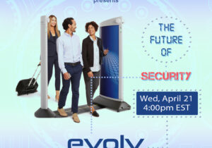 "April 21 at 4 PM EST – IPO Edge to Host Fireside Chat ""The Future of Security"" With Evolv Technology & NewHold Investment"