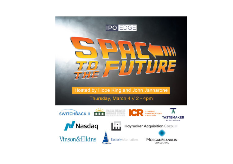 "Nasdaq, Easterly, MorganFranklin, V&E, Mizuho to Host ""SPAC to the Future"" on March 4 Featuring SwitchBack, Haymaker, InterPrivate"