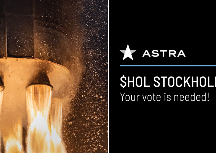 Holicity Shareholders are Starstruck with Astra, But Votes Needed Today to Avoid Delay